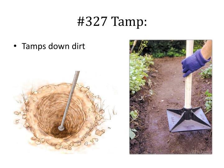 #327 Tamp: