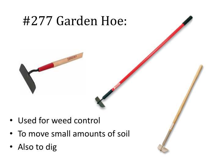 #277 Garden Hoe: