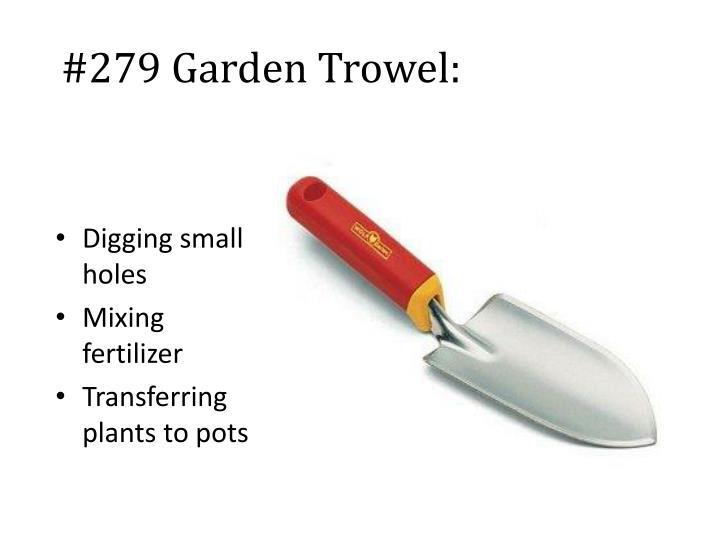 #279 Garden Trowel: