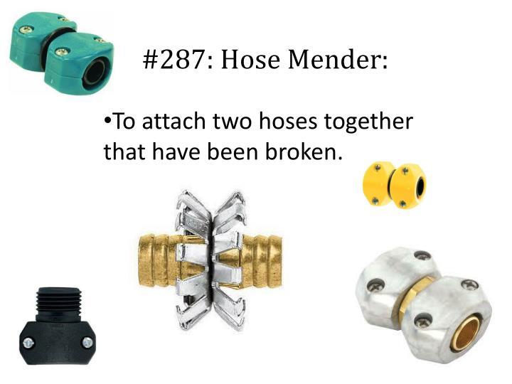 #287: Hose Mender: