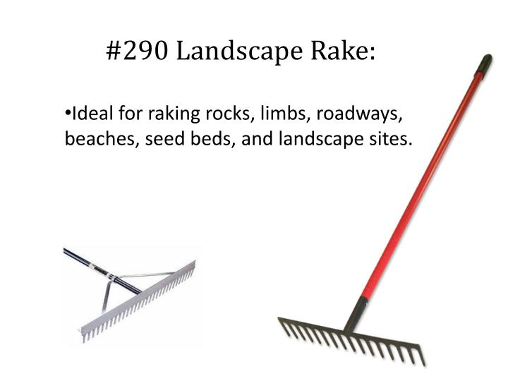 #290 Landscape Rake: