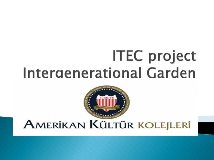 itec project i ntergenerational garden n.