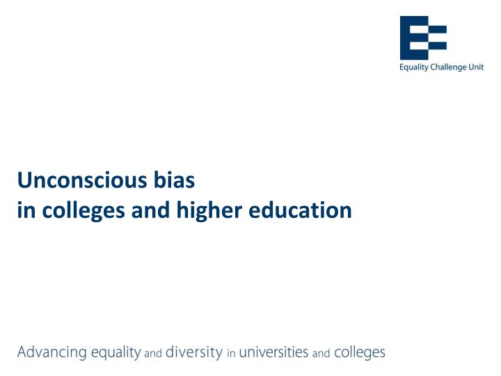 unconscious bias in colleges and higher education n.