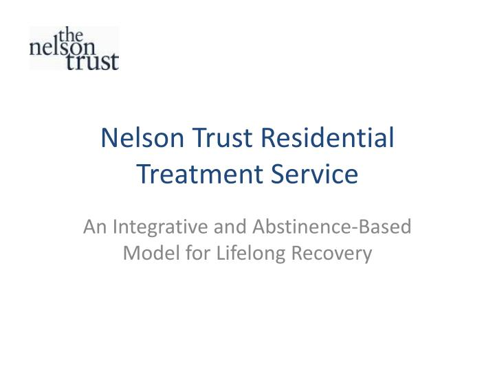 nelson trust residential treatment service n.