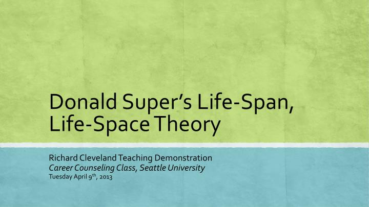 donald super s life span life space theory n.
