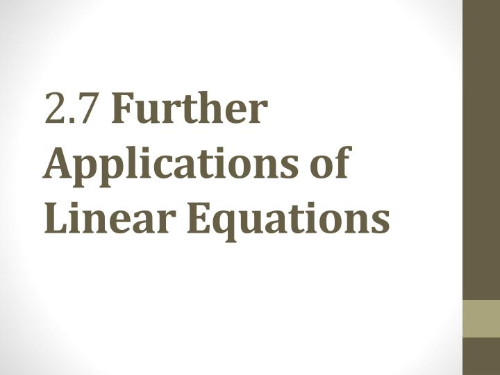 2 7 further applications of linear equations n.