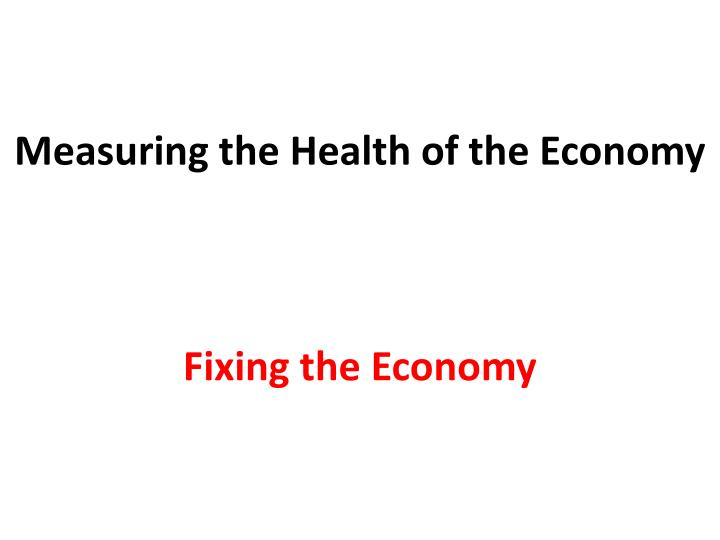 Measuring the Health of the Economy