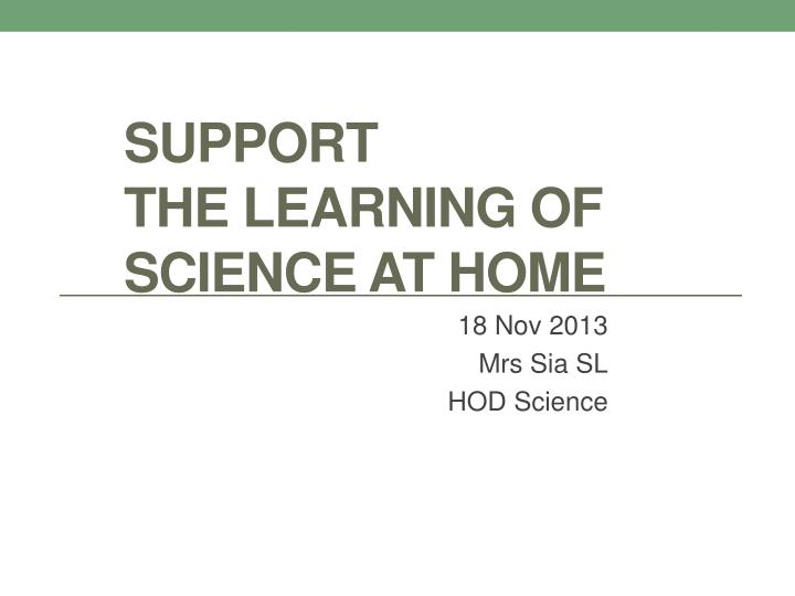 support the learning of science at home n.