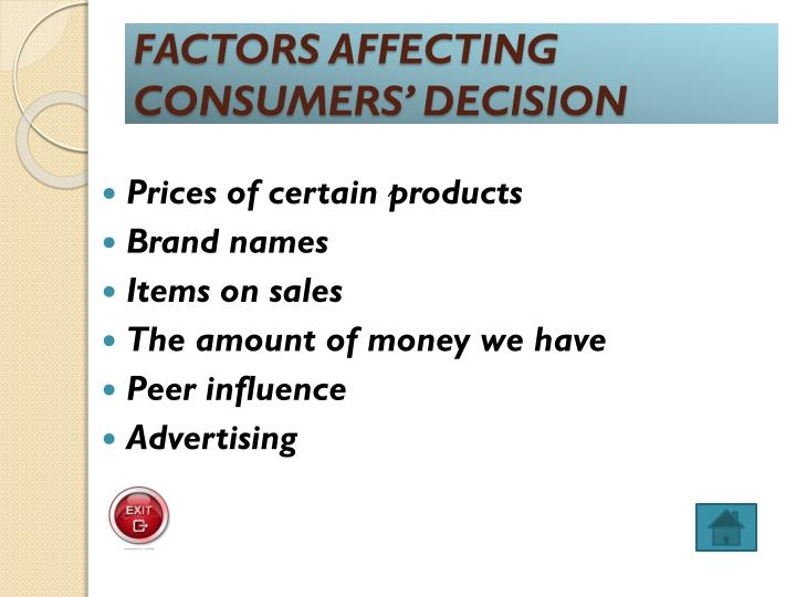 FACTORS AFFECTING CONSUMERS' DECISION