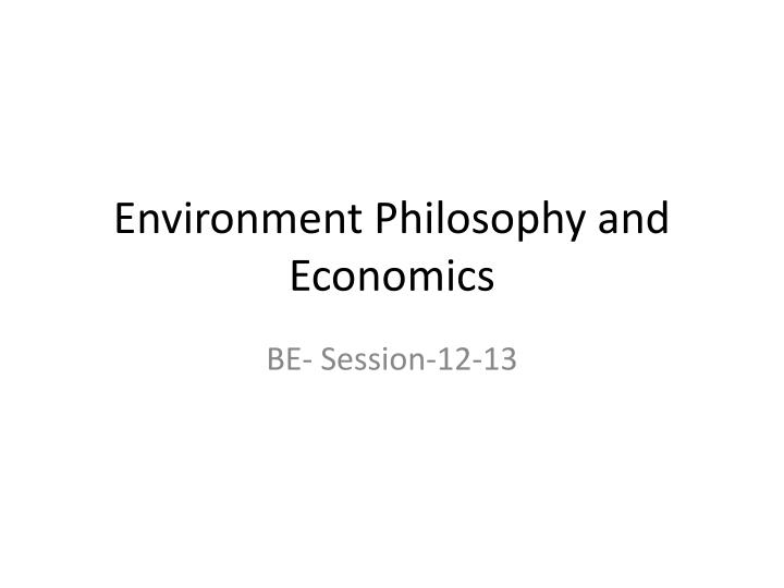 environment philosophy and economics n.