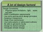 a lot of design factors