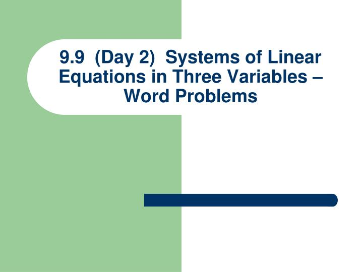 9 9 day 2 systems of linear equations in three variables word problems n.