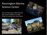 pennington marine science center