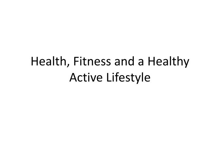 health fitness and a healthy active lifestyle n.