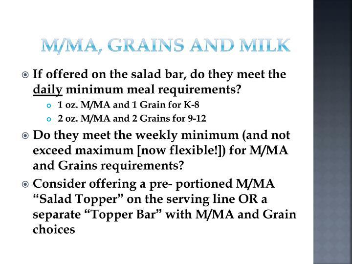 M/MA, Grains and Milk