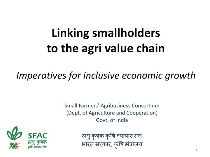 linking smallholders to the agri value chain imperatives for inclusive economic growth n.