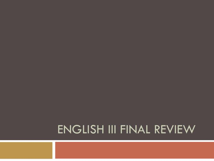 english iii final review n.