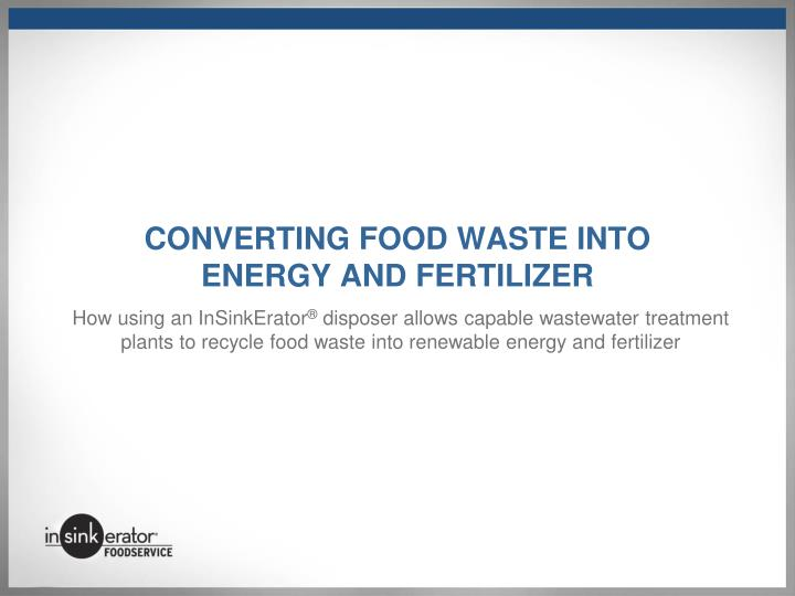 converting food waste into energy and fertilizer n.