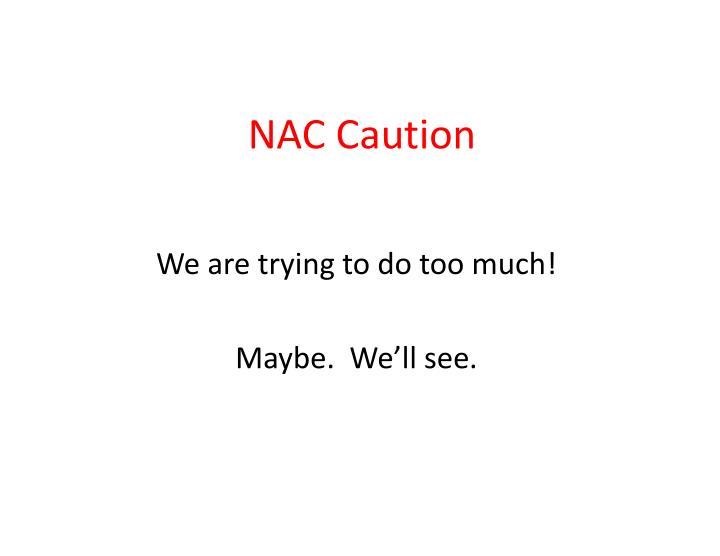 NAC Caution