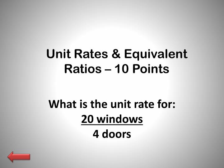 Unit Rates & Equivalent Ratios – 10 Points