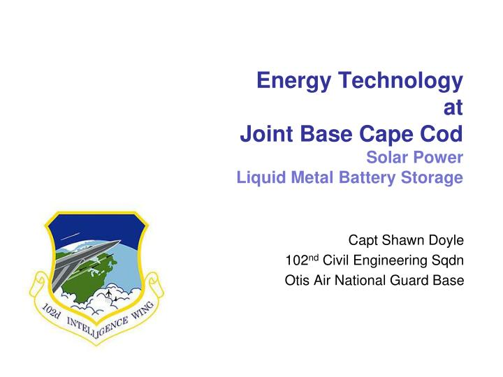 energy technology at joint base cape cod solar power liquid metal battery storage n.