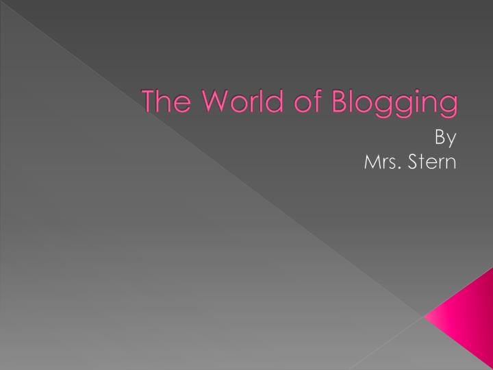 the world of blogging n.