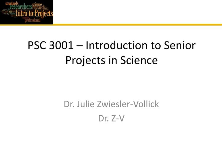 psc 3001 introduction to senior projects in science n.