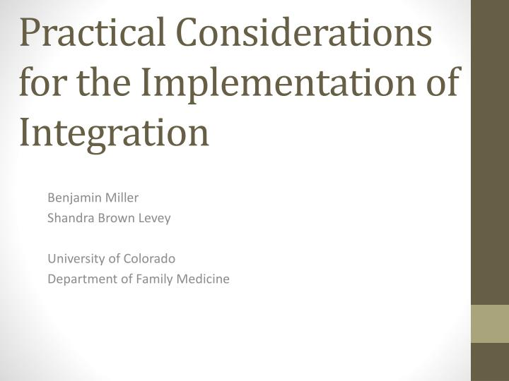 practical considerations for the implementation of integration n.