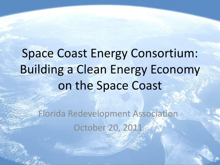 space coast energy consortium building a clean energy economy on the space coast n.
