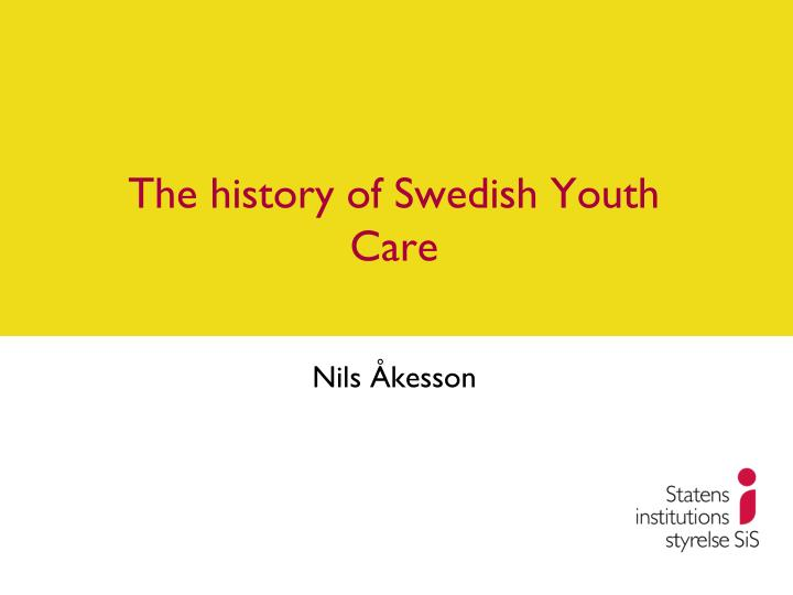 the history of swedish youth care n.