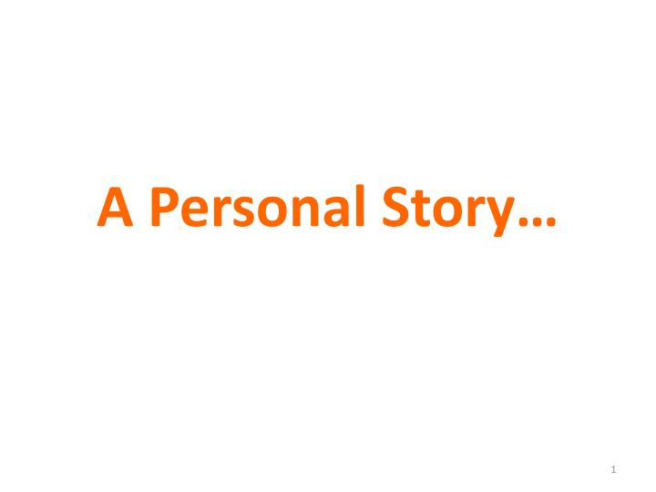 A personal story