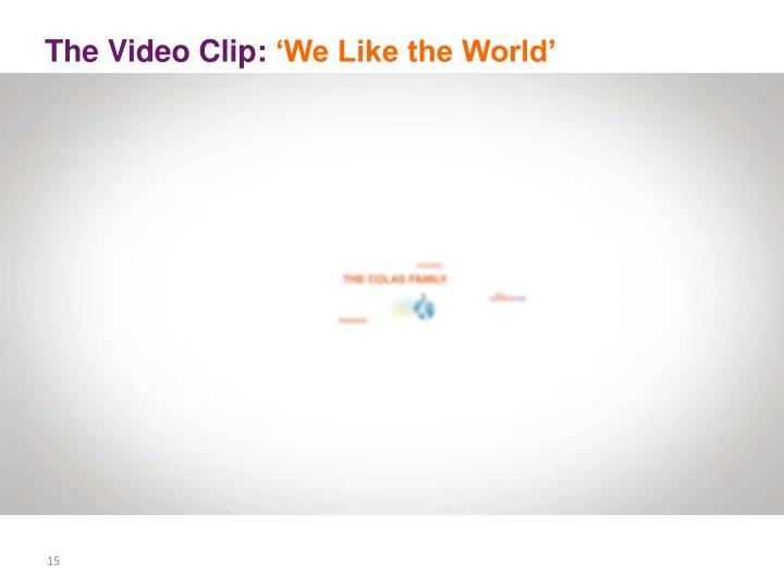 The Video Clip: