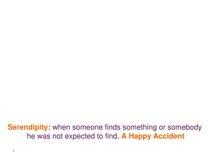 Serendipity: