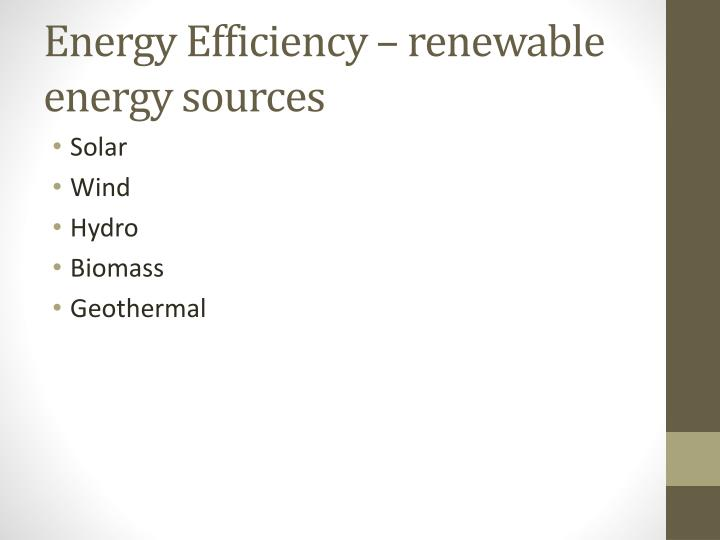 Energy Efficiency – renewable energy sources