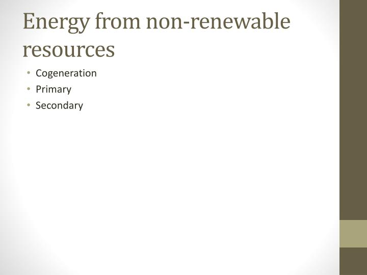 Energy from non-renewable resources