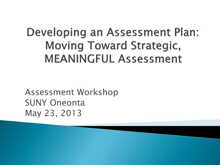 developing an assessment plan moving toward strategic meaningful assessment n.