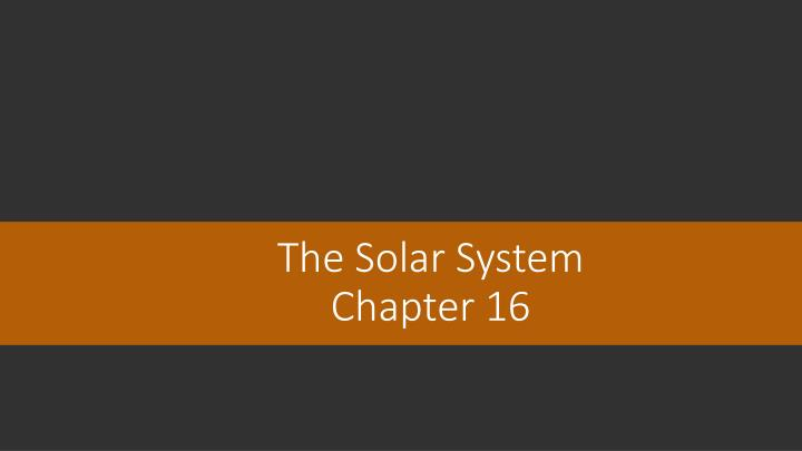 the solar system chapter 16 n.