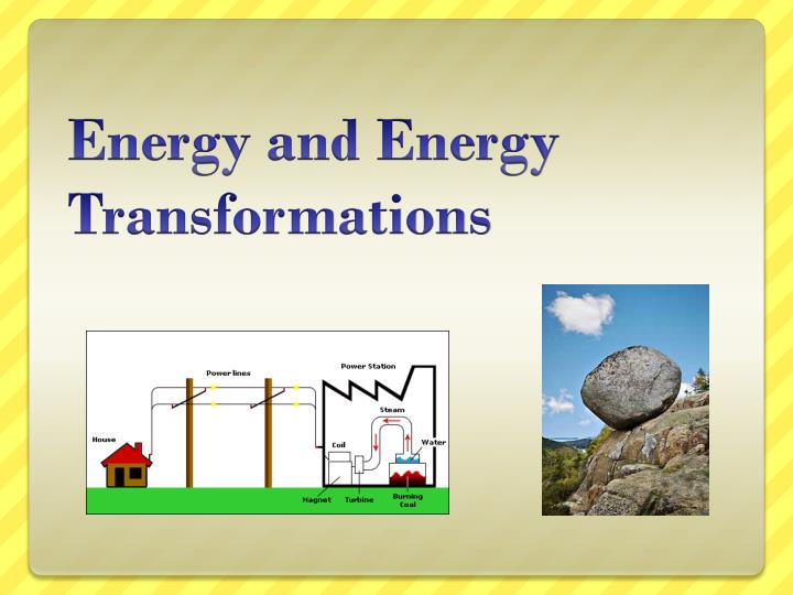 energy and energy transformations n.