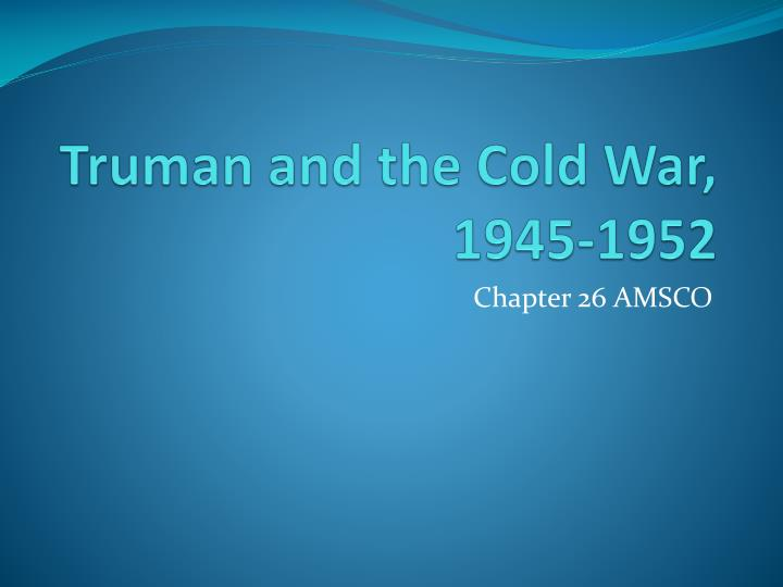 truman and the cold war 1945 1952 n.