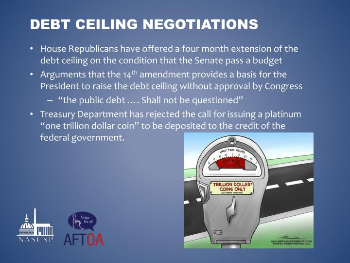 House Republicans have offered a four month extension of the debt ceiling on the condition that the Senate pass a budget