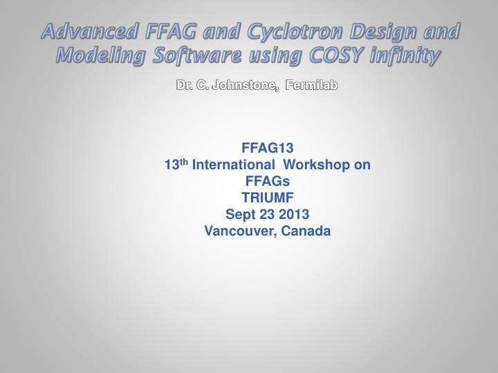 Advanced ffag and cyclotron design and modeling software using cosy infinity