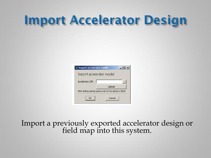 Import Accelerator Design