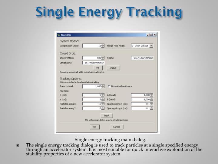 Single Energy Tracking