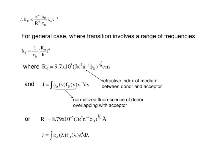 For general case, where transition involves a range of frequencies