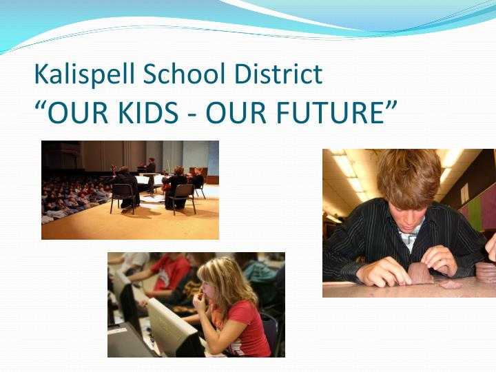kalispell school district our kids our future n.