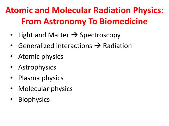 atomic and molecular radiation physics from astronomy to biomedicine n.