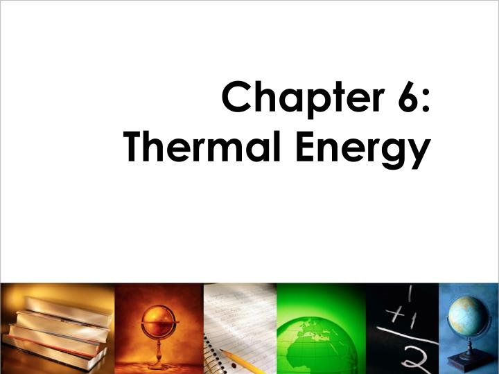 chapter 6 thermal energy n.