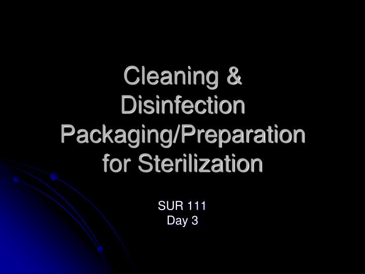 cleaning disinfection packaging preparation for sterilization n.