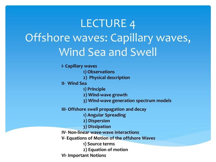 lecture 4 offshore waves capillary waves wind sea and swell n.