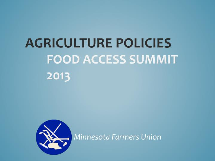 Agriculture policies food access summit 2013